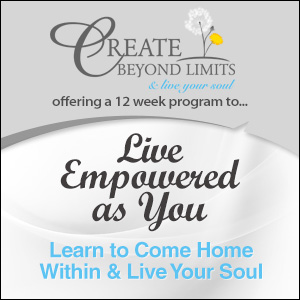 Live Empowered as You Sessions from Create Beyond Limits